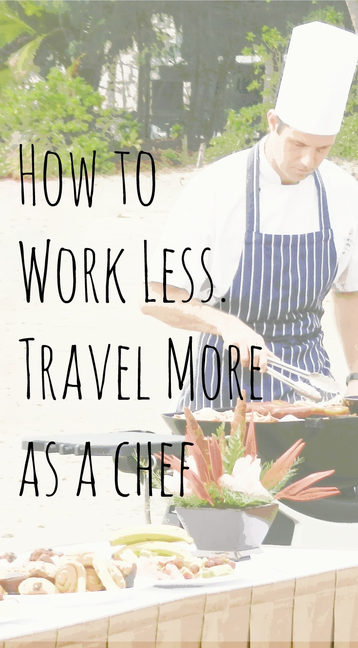 How to Work Less and Travel More as a Chef. How I've taken myself and my family to around 40 countries in the last 3 years. Family travel and chef lifestyle design.