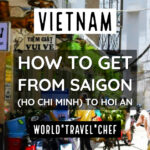Ho Chi Minh to Hoi An, Vietnam. The Three Best Ways.