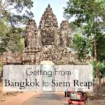 Bangkok To Siem Reap. By Plane, Train, Bus or Otherwise
