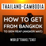 How to get from Bangkok to Siem Reap Thailand to Cambodia