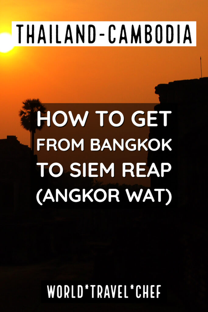 How to get from Bangkok to Siem Reap for Angkor Wat