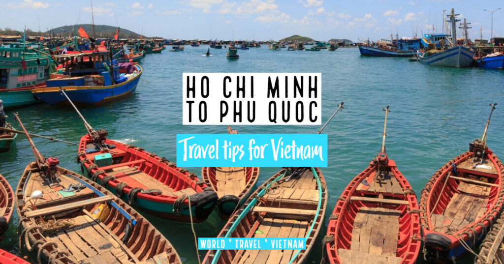 Best ways to travel between Ho Chi Minh and Phu Quoc Island.
