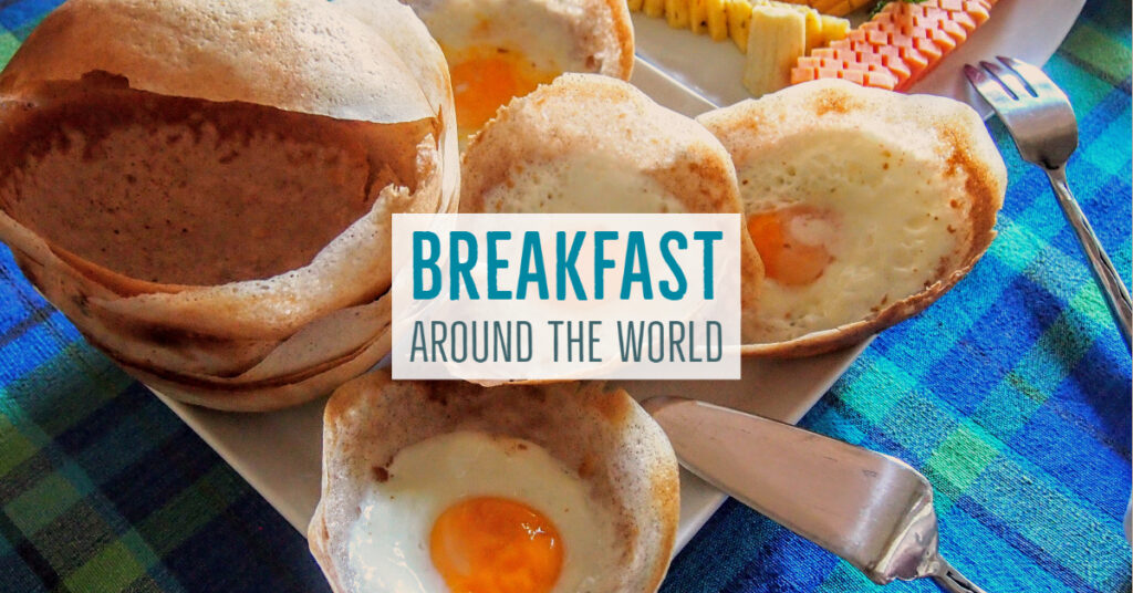 Breakfast Around The World Chef Sri Lankan hoppers for breakfast