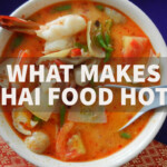 What Makes Thai Food Spicy?